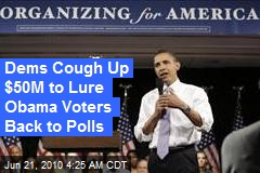 Dems Cough Up $50M to Lure Obama Voters Back to Polls