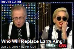 Who Will Replace Larry King?