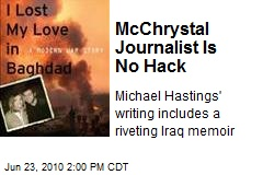 McChrystal Journalist Is No Hack