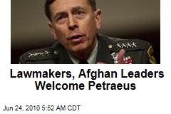 Lawmakers, Afghan Leaders Welcome Petraeus