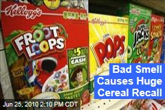 Bad Smell Causes Huge Cereal Recall