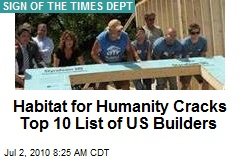 Habitat for Humanity Cracks Top 10 List of US Builders