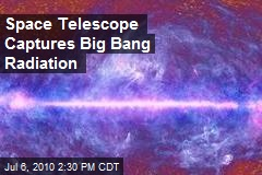 Space Telescope Captures Big Bang Radiation