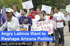 Angry Latinos Want to Reshape Arizona Politics