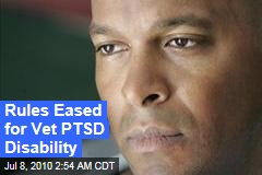 Rules Eased for Vet PTSD Disability