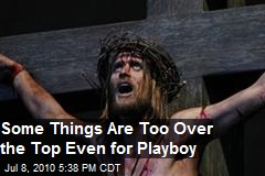 Some Things Are Too Over The Top Even For Playboy