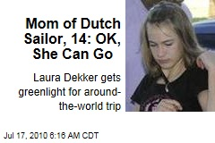 Mom of Dutch Sailor, 14: OK, She Can Go