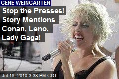 Stop the Presses! Story Mentions Conan, Leno, Lady Gaga!