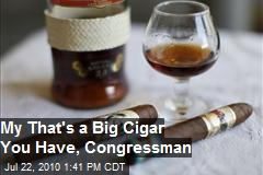 My That's a Big Cigar You Have, Congressman
