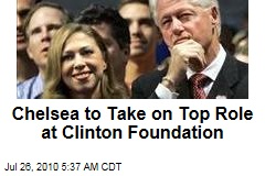Chelsea to Take on Top Role at Clinton Foundation