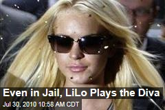 Even in Jail, LiLo Plays the Diva
