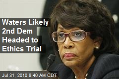 Waters Likely 2nd Dem Headed to Ethics Trial