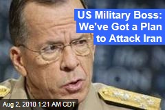 US Military Boss: We've Got a Plan to Attack Iran