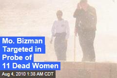 Mo. Bizman Grilled About 11 Dead Women
