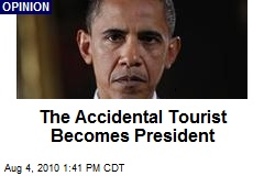 The Accidental Tourist Becomes President