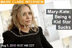 Mary-Kate: Being a Kid Star Sucks