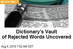 Dictionary's Vault of Rejected Words Uncovered