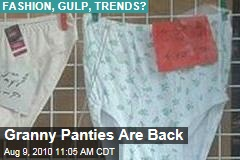 Granny Panties Are Back