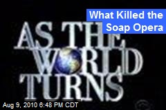 What Killed the Soap Opera