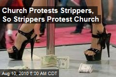Church Protests Strippers, So Strippers Protest Church