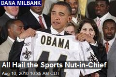 All Hail the Sports Nut-in-Chief