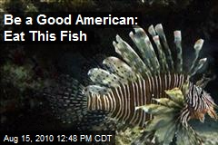 Be a Good American: Eat This Fish