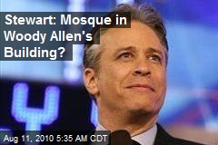 Stewart: Mosque in Woody Allen&#39;s Building?