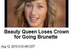 Beauty Queen Loses Crown for Going Brunette