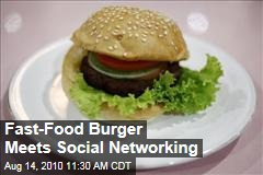 Fast-Food Burger Meets Social Networking