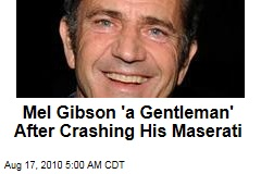 Mel Gibson 'Fine' After Crashing Maserati