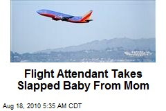 Flight Attendant Takes Slapped Baby from Mom