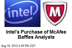 Intel&#39;s Purchase of McAfee Baffles Analysts