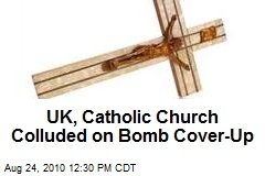UK, Catholic Church Colluded on Bomb Cover-Up