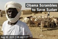 Obama Scrambles to Save Sudan