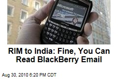 RIM to India: Fine, You Can Read BlackBerry Email