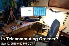 Is Telecommuting Greener?